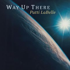 Patti LaBelle: Way Up There