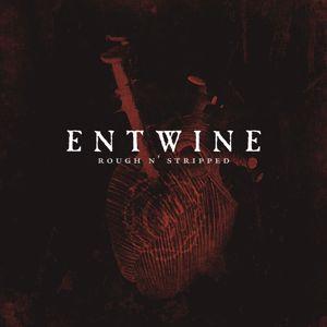Entwine: Rough n' Stripped