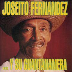 Joseito Fernández: ... Y Su Guantanamera (Remasterizado)