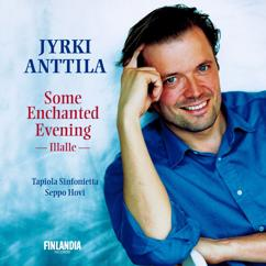 Jyrki Anttila: Some Enchanted Evening