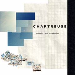 Chartreuse: Relaxation Tape For Nobodies