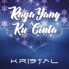 Kristal: Raya Yang Ku Cinta