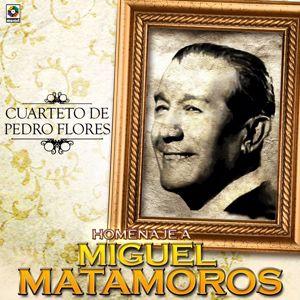 Cuarteto de Pedro Flores: Homenaje A Miguel Matamoros