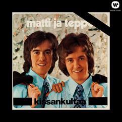 Matti ja Teppo: Paljon sain - paljon näin - Freedom Come, Freedom Go