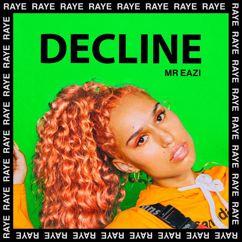 RAYE, Mr Eazi: Decline