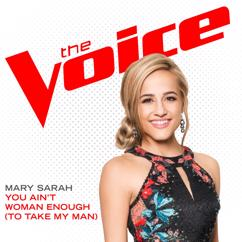 Mary Sarah: You Ain't Woman Enough (To Take My Man) (The Voice Performance)