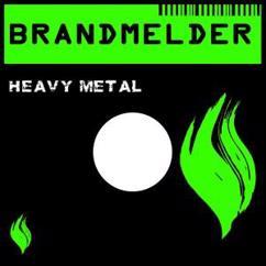 Brandmelder: Heavy Metal