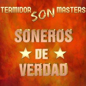 Soneros De Verdad: Termidor Son Masters