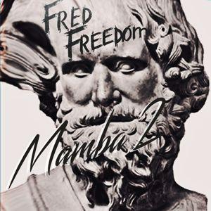 Fred Freedom: Mamba 2