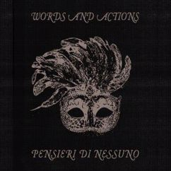 Words and Actions: Pensieri di nessuno