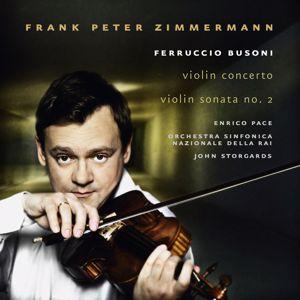 Frank Peter Zimmermann: Busoni: Violin Concerto & Violin Sonata No. 2