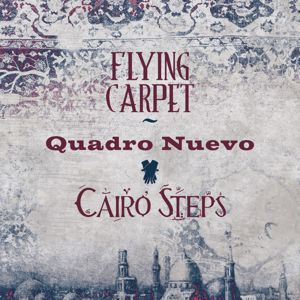 Quadro Nuevo & Cairo Steps: Flying Carpet