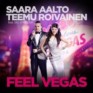 Saara Aalto & Teemu Roivainen feat. Big Spender: Feel Vegas