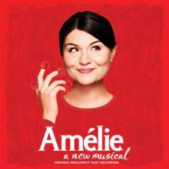 Original Cast of Amelie: Amélie - A New Musical (Original Broadway Cast Recording)