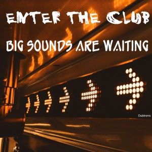Various Artists: Enter the Club: Big Sounds Are Waiting