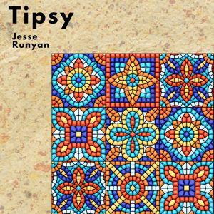 Jesse Runyan: Tipsy