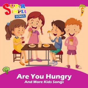 Super Simple Songs: Are You Hungry & More Kids Songs