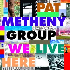 Pat Metheny Group: We Live Here