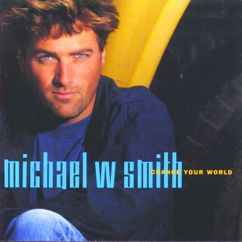 Michael W. Smith: Change Your World