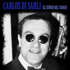 Carlos Di Sarli with Roberto Rufino: Esta Noche de Luna (Remastered)