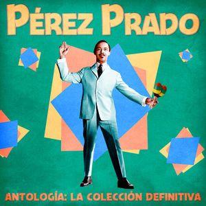 Perez Prado: Antología: La Colección Definitiva (Remastered)