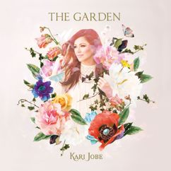 Kari Jobe: The Garden (Deluxe Edition)