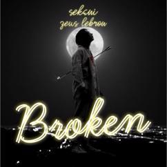 Sekani: Broken