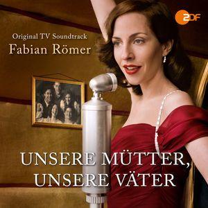 Fabian Römer: Unsere Mütter, unsere Väter (Original Television Soundtrack)