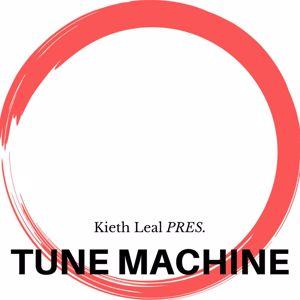 Kieth Leal: Tune Machine