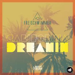 Freischwimmer: California Dreamin