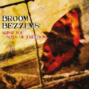 Broom Bezzums: Arise You Sons of Freedom