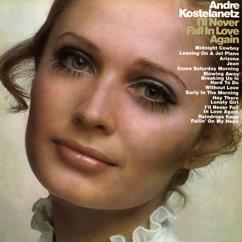 Andre Kostelanetz & his Orchestra and Chorus: I'll Never Fall in Love Again