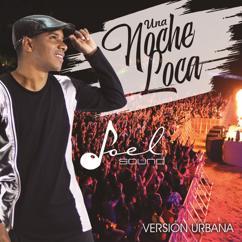 Joel Sound: Una Noche Loca (Reggaetón) (SALSA FUSIÓN)