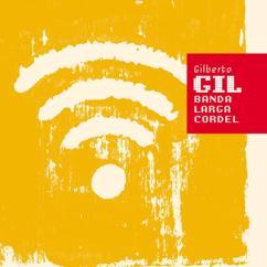 Gilberto Gil: Banda larga cordel