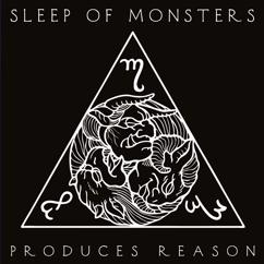 Sleep Of Monsters: Produces Reason