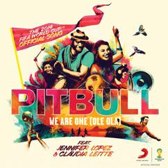 Pitbull, Jennifer Lopez, Cláudia Leitte: We Are One (Ole Ola) [The Official 2014 FIFA World Cup Song]