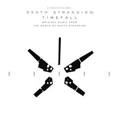 Death Stranding: Timefall: DEATH STRANDING: Timefall (Original Music from the World of Death Stranding)