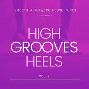 Various Artists: High Heels Grooves (Smooth Afterwork House Tunes), Vol. 2