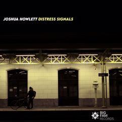 Joshua Howlett: Distress Signals