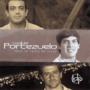 Los Del Portezuelo: Sólo Se Trata De Vivir