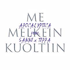 Apocalyptica, TIPPA, SANNI: Me melkein kuoltiin