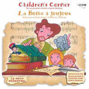 Alberto Neuman, Claude Helffer, Jacques Duby, Micheline Presle, Denis Manuel: Debussy: La Boîte A Joujoux, Children's Corner (Petit Menestrel)