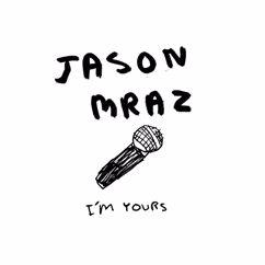 Jason Mraz: I'm Yours