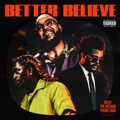 Belly, The Weeknd, Young Thug: Better Believe