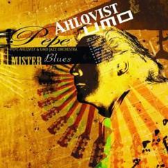 Pepe Ahlqvist & UMO Jazz Orchestra: Senor Blues