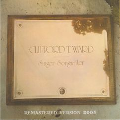 Clifford T. Ward: Singer Songwriter