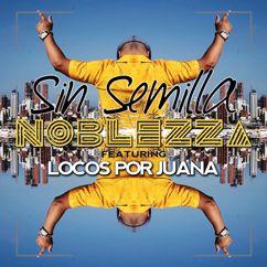 Noblezza: Sin Semilla (feat. Locos Por Juana)