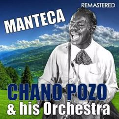 Chano Pozo & His Orchestra: Manteca (Digitally Remastered)