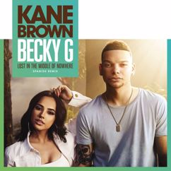 Kane Brown & Becky G: Lost in the Middle of Nowhere (feat. Becky G) (Spanish Remix)