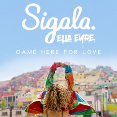 Sigala, Ella Eyre: Came Here for Love